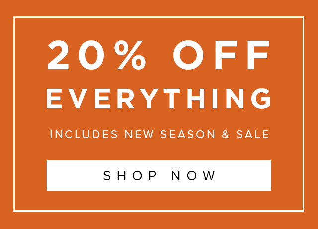 Extra 20% Off Everything Full Price and Sale