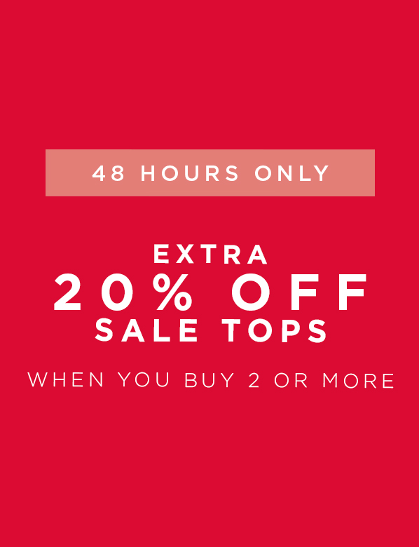 Buy 2 or more Tops and get 20% Off. 48h Only
