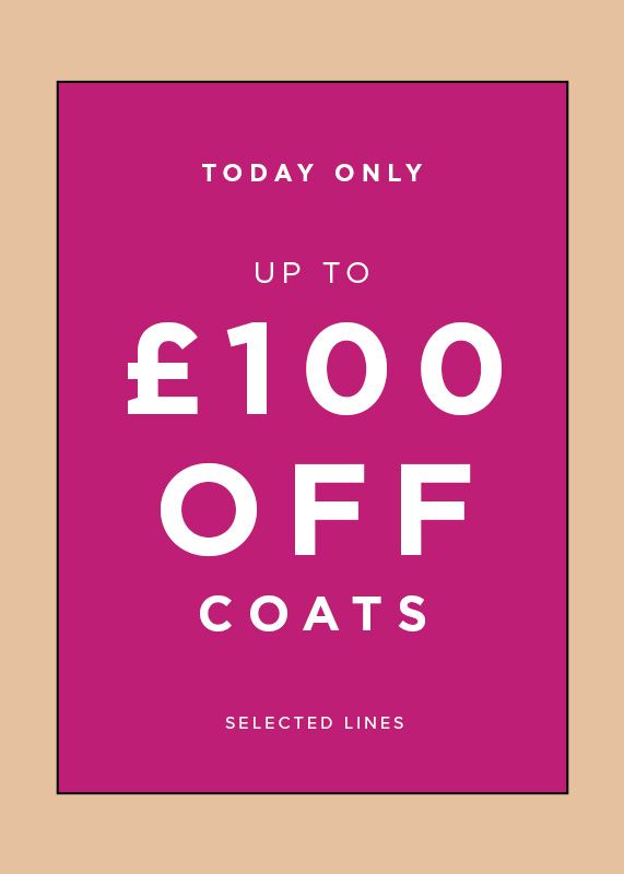 Today Only Up To £100 Off Selected Wool Coats
