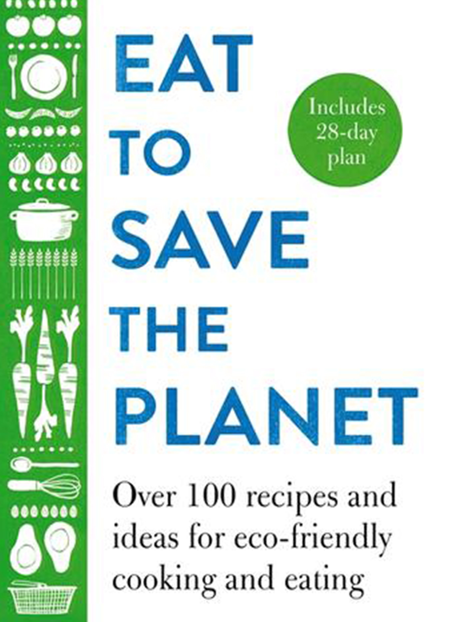 Front cover of Annie Bell's cookbook, Eat to Save the Planet.