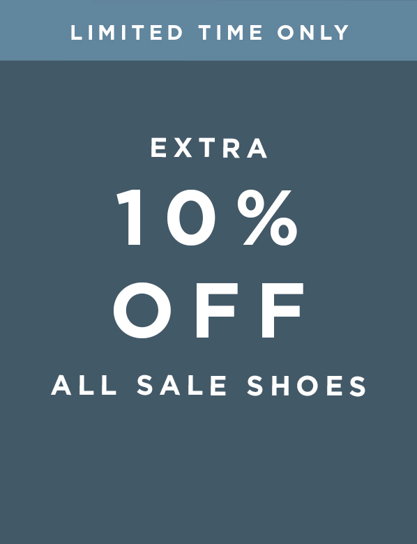 Limited Time Only - Extra 10% Of Sale Shoes