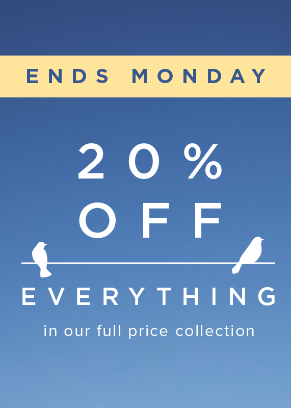 Ends SMonday 20 percent off evrything offer