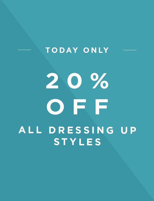 Today Only Extra 20 Percent Off Dressing Up Styles