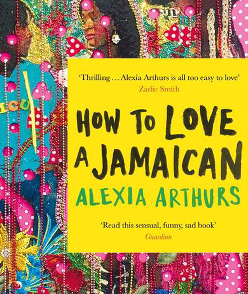The colourful cover of Alexia Arthurs, How To Love At Jamaican