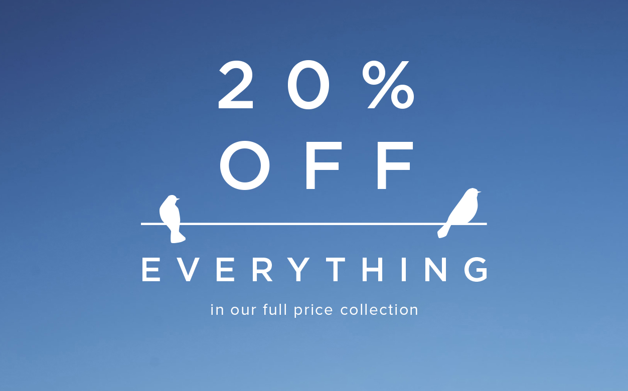 20 percent Off Everything Full Price