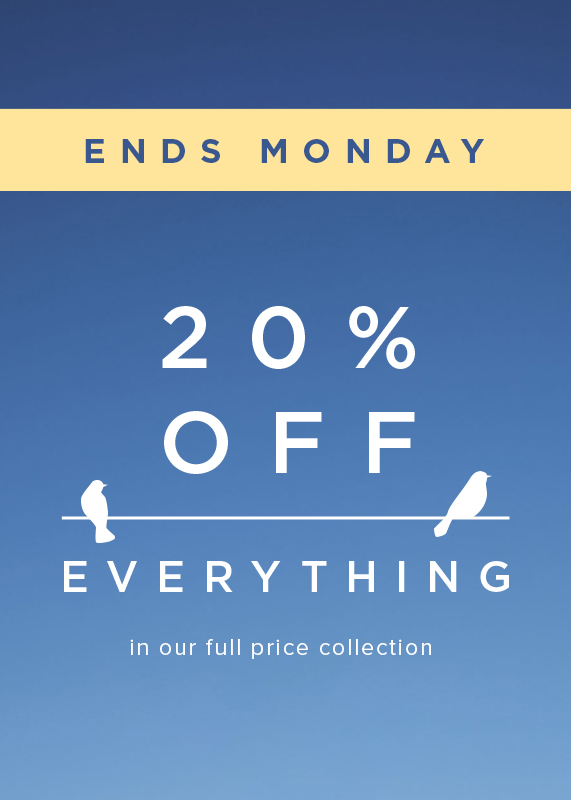 Ends Monday 20 percent off evrything offer