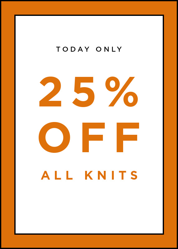 25% Off All Knits Today Only