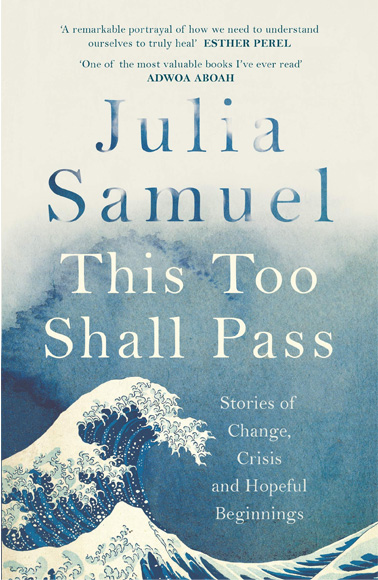 Respite From, Julia Samuel's This Too Shall Pass