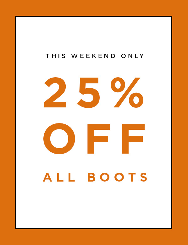 25% Off All Boots Today Only