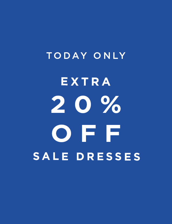 Today Only - Extra 20% Off Sale Dresses.