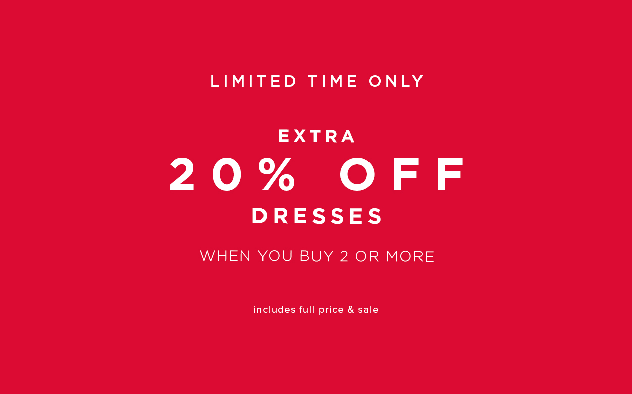 20 percent of all dresses when you buy two or more