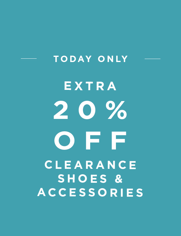 Today Only Extra 20 Percent Off Clearance Shoes and Accessories