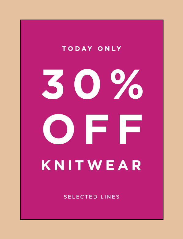 Today Only: 30% Off Knitwear