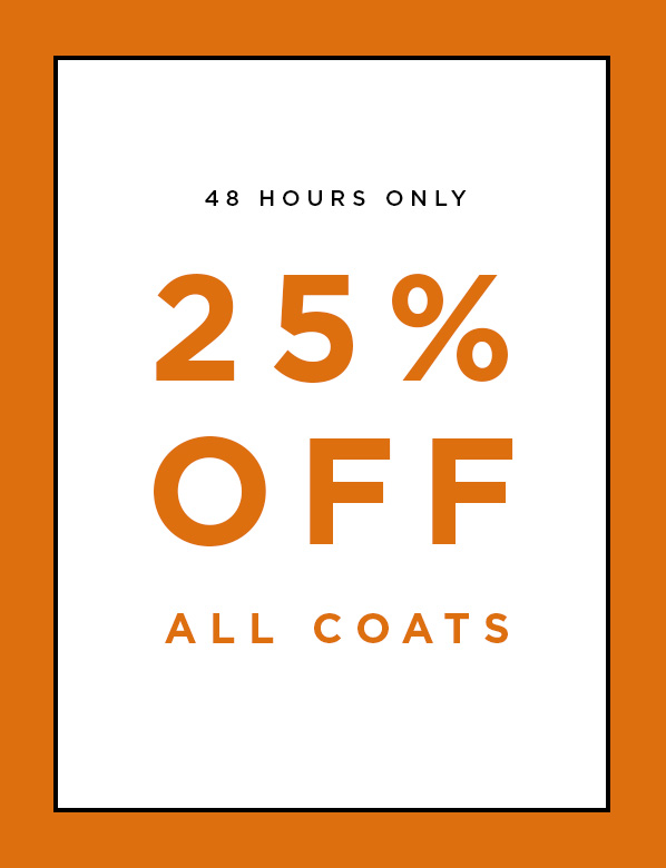 25% Off All Coats This Weekend Only