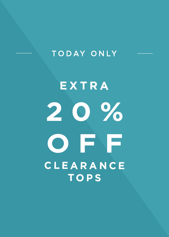 Today Only, 20 Percent Off All Sale Tops