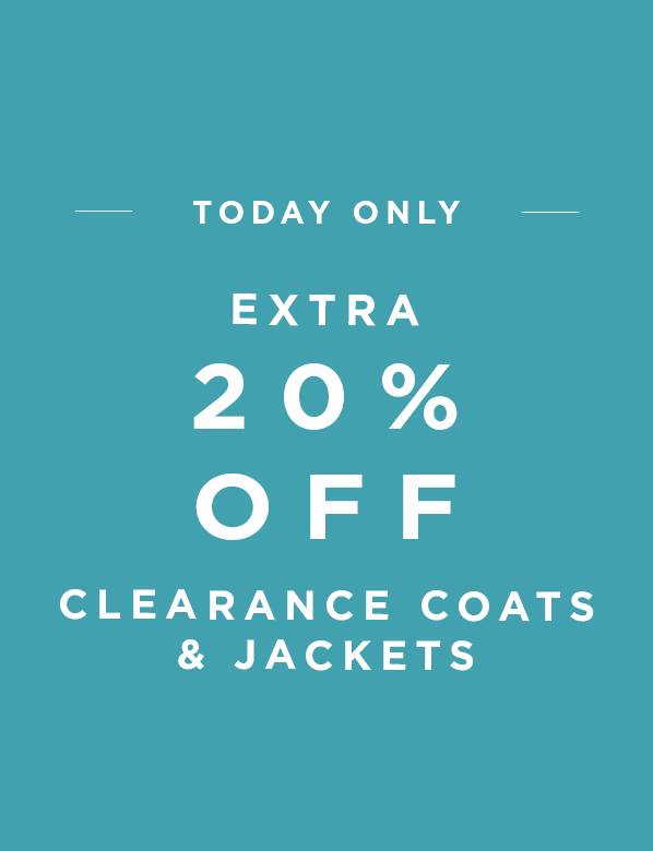 Today Only Extra 20 Percent Off Clearance Coats & Jackets