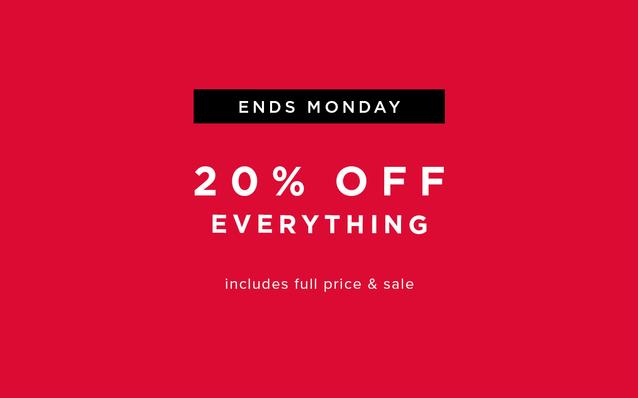 Extra 20% Off Everything ends monday