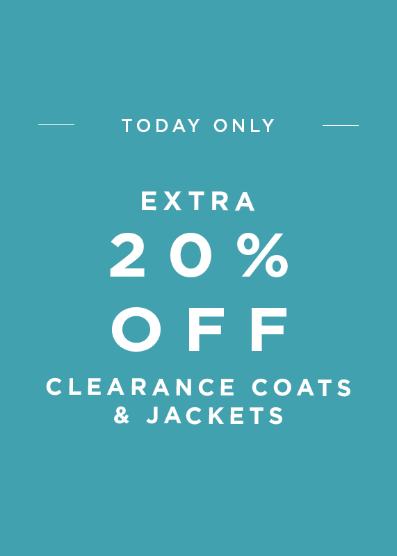 Today Only, 20 Percent Off All Clearance Jackets & Coats